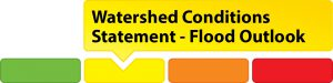 Watershed Conditions Statement - Flood Outlook