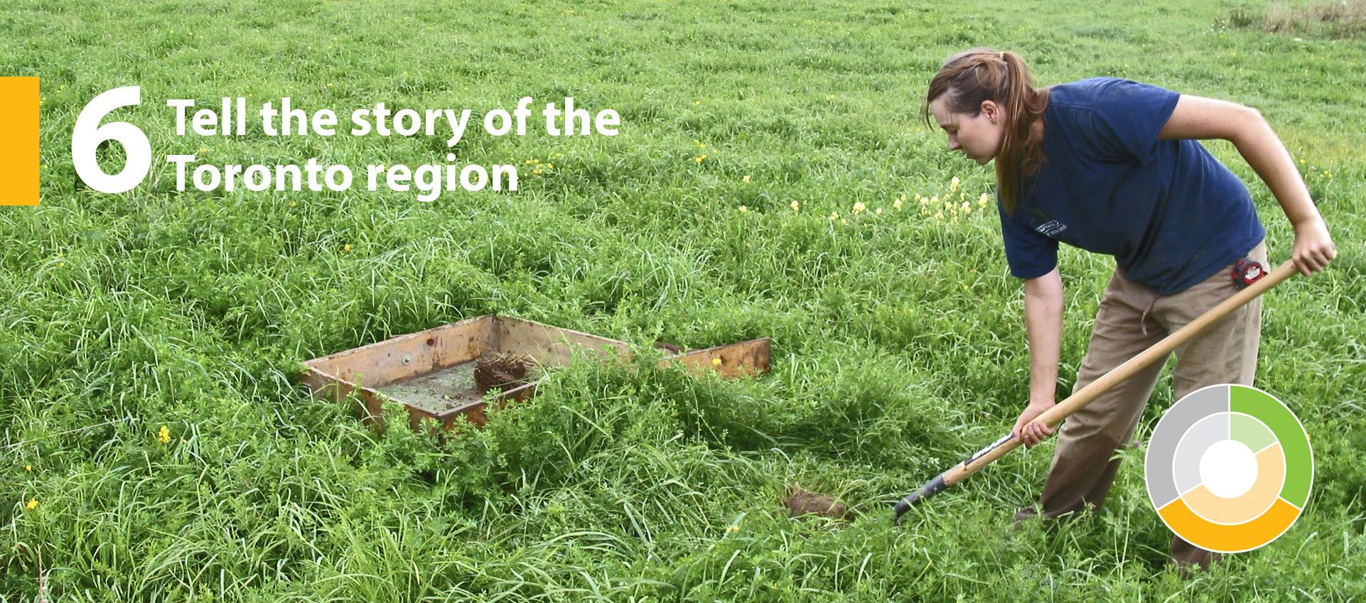 TRCA strategic goal 6 - Tell the story of the Toronto region